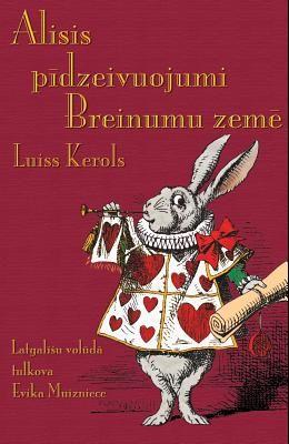 Alisis pīdzeivuojumi Breinumu zemē: Alice's Adventures in Wonderland in Latgalian