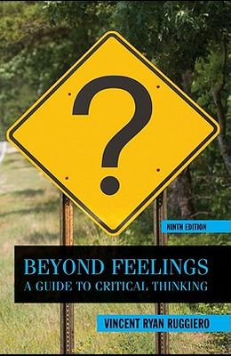 Beyond Feelings: A Guide to Critical Thinking