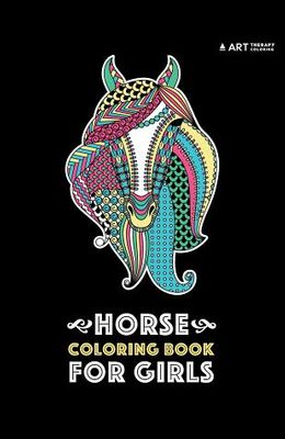 Horse Coloring Book For Girls: Advanced Coloring Pages for Tweens, Older Kids & Girls, Detailed Designs & Patterns, Zendoodle Animals, Horses, Colts,