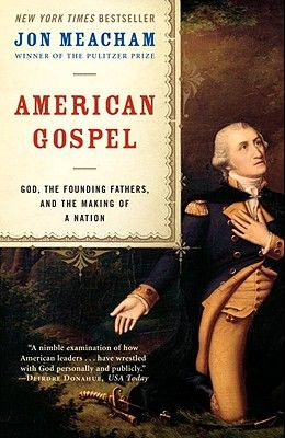 American Gospel: God, the Founding Fathers, and the Making of a Nation