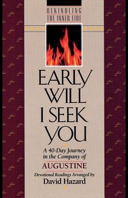 Early Will I Seek You (Rekindling the Inner Fire)