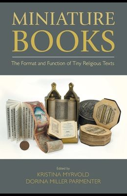 Miniature Books: The Format and Function of Tiny Religious Texts