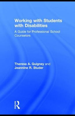 Working with Students with Disabilities: A Guide for Professional School Counselors