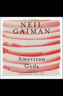 American Gods: The Tenth Anniversary Edition Lib/E: Full Cast Production