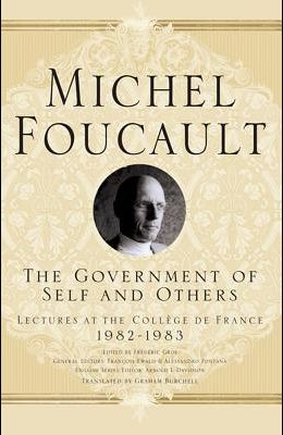 The Government of Self and Others: Lectures at the Collège de France 1982-1983