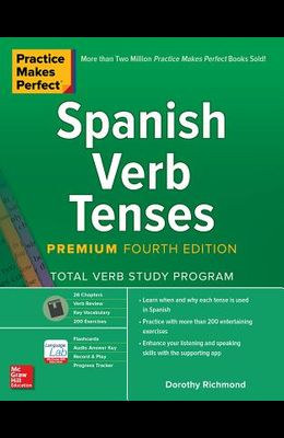 Practice Makes Perfect: Spanish Verb Tenses, Premium Fourth Edition