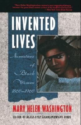 Invented Lives: Narratives of Black Women 1860-1960