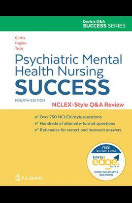 Psychiatric Mental Health Nursing Success: Nclexr-Style Q&A Review: Nclex(r)-Style Q&A Review