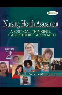 Nursing Health Assessment: A Critical Thinking, Case Studies Approach [With 2 CDROMs]