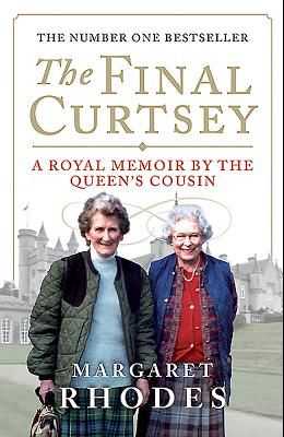 The Final Curtsey: A Royal Memoir by the Queen's Cousin