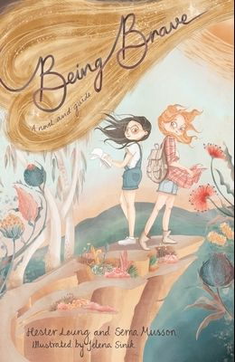 Being Brave: A novel and a guide