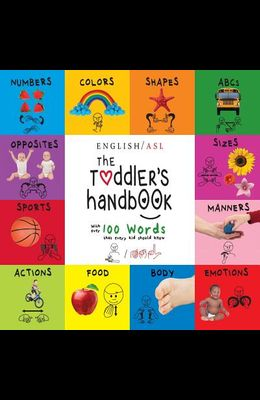 The Toddler's Handbook: Numbers, Colors, Shapes, Sizes, Abc's, Manners, And Opposites, With Over 100 Words That Every Kid Should Know