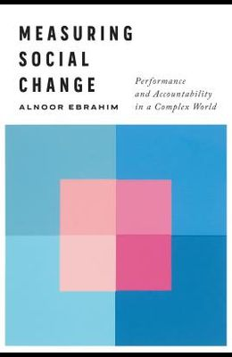 Measuring Social Change: Performance and Accountability in a Complex World