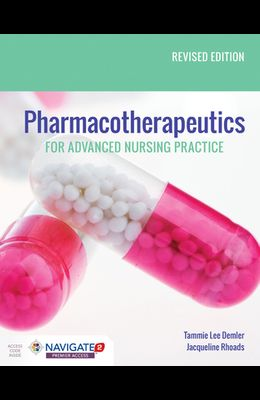 Pharmacotherapeutics for Advanced Nursing Practice, Revised Edition