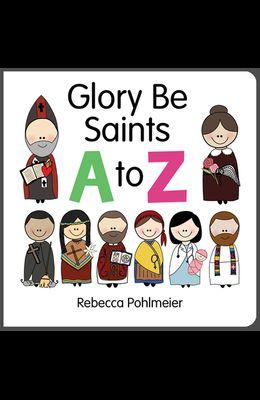 Glory Be Saints A to Z