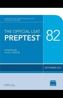 The Official LSAT Preptest 82: (sept. 2017 LSAT)