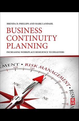 Business Continuity Planning: Increasing Workplace Resilience to Disasters