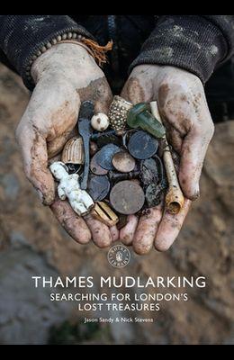 Thames Mudlarking: Searching for London's Lost Treasures