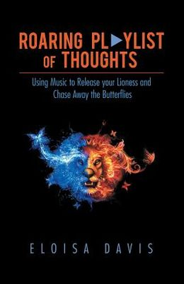 Roaring Playlist of Thoughts: Using Music to Release Your Lioness and Chase Away the Butterflies