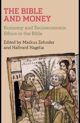 The Bible and Money: Economy and Socioeconomic Ethics in the Bible