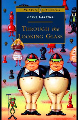Through the Looking Glass: Complete and Unabridged