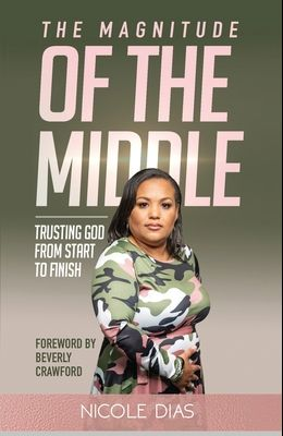 The Magnitude of the Middle: Trusting God from Start to Finish