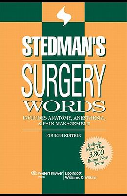 Stedman's Surgery Words: Includes Anatomy, Anesthesia & Pain Management