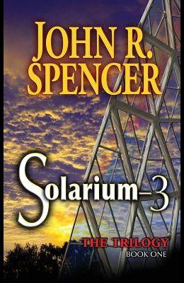 Solarium-3: Book One of the Solarium-3 Trilogy