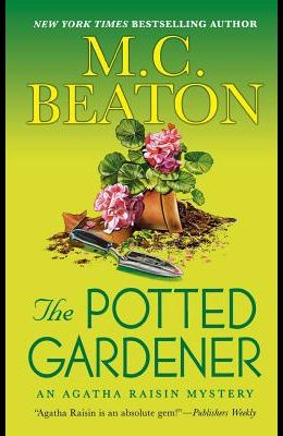 The Potted Gardener: An Agatha Raisin Mystery