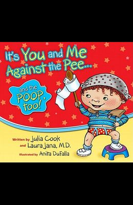 It's You and Me Against the Pee and the Poop Too