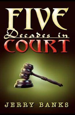 Five Decades in Court