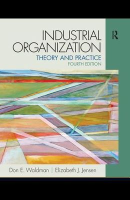 Industrial Organization: Theory and Practice (The Pearson Series in Economics)