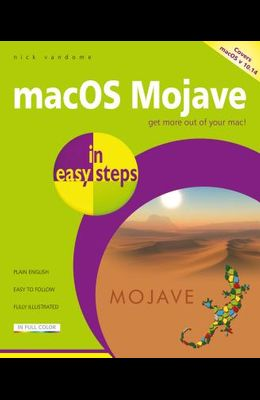 Macos Mojave in Easy Steps: Covers V 10.14