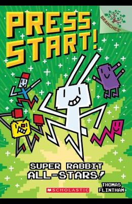 Super Rabbit All-Stars!: Branches Book (Press Start! #8), Volume 8