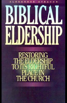 Biblical Eldership Booklet: Restoring Eldership to Rightful Place in Church
