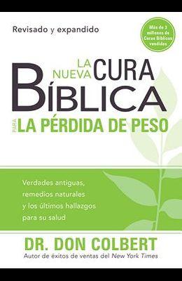 La Nueva Cura Biblica Para la Perdida de Peso = New Bible Cure for Weight Loss