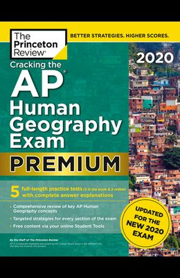 Cracking the AP Human Geography Exam 2020, Premium Edition: 5 Practice Tests + Complete Content Review + Proven Prep for the New 2020 Exam