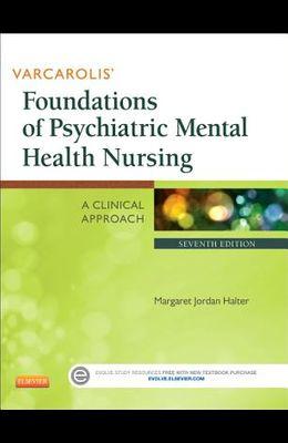 Varcarolis' Foundations of Psychiatric Mental Health Nursing: A Clinical Approach