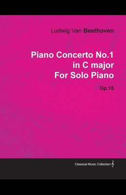 Piano Concerto No.1 in C Major by Ludwig Van Beethoven for Solo Piano (1800) Op.15