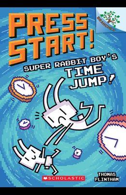 Super Rabbit Boy's Time Jump!: A Branches Book (Press Start! #9), 9