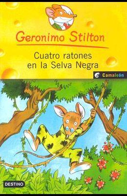 Cuatro Ratones En La Selva Negra/ Four Mice in the Deep Jungle