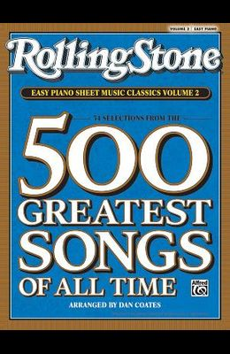 Rolling Stone Easy Piano Sheet Music Classics, Volume 2: 34 Selections from the 500 Greatest Songs of All Time