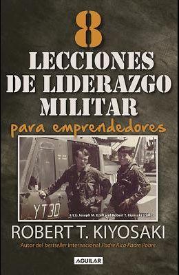 8 Lecciones de Liderazgo Militar Para Emprendedores / 8 Lessons in Military Lead Ership for Entrepreneurs
