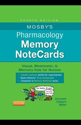 Mosby's Pharmacology Memory NoteCards: Visual, Mnemonic, & Memory Aids for Nurses
