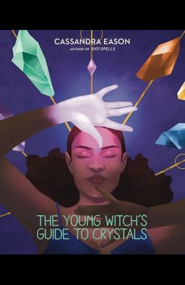 The Young Witch's Guide to Crystals, Volume 1