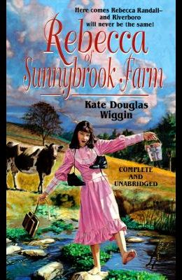 Rebecca of Sunnybrook Farm (Tor Classics)