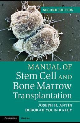 Manual of Stem Cell and Bone Marrow Transplantation