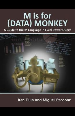 M Is for (Data) Monkey: A Guide to the M Language in Excel Power Query