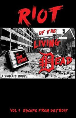 Riot of the Living Dead: Escape From Detroit