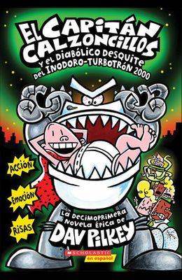 El Capitan Calzoncillos y El Diabolico Desquite del Inodoro-Turbotron 2000 (Captain Underpants and the Tyrannical Retaliation of the Turbo Toilet 2000